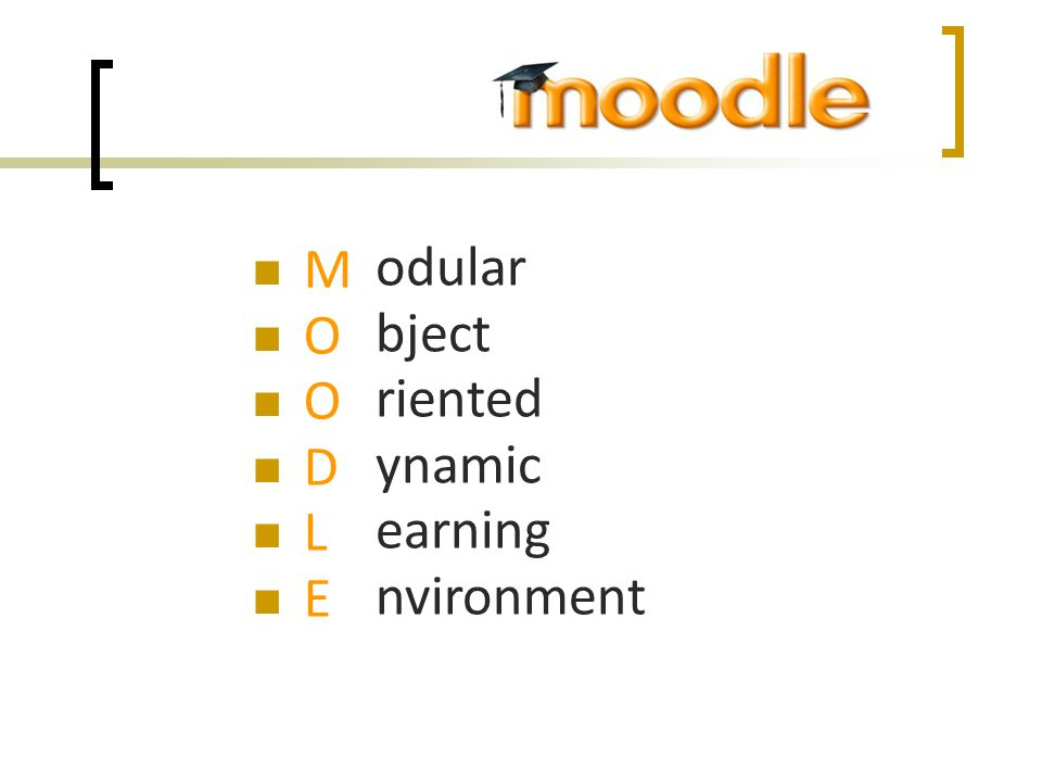 M O D L E odular bject riented ynamic earning nvironment