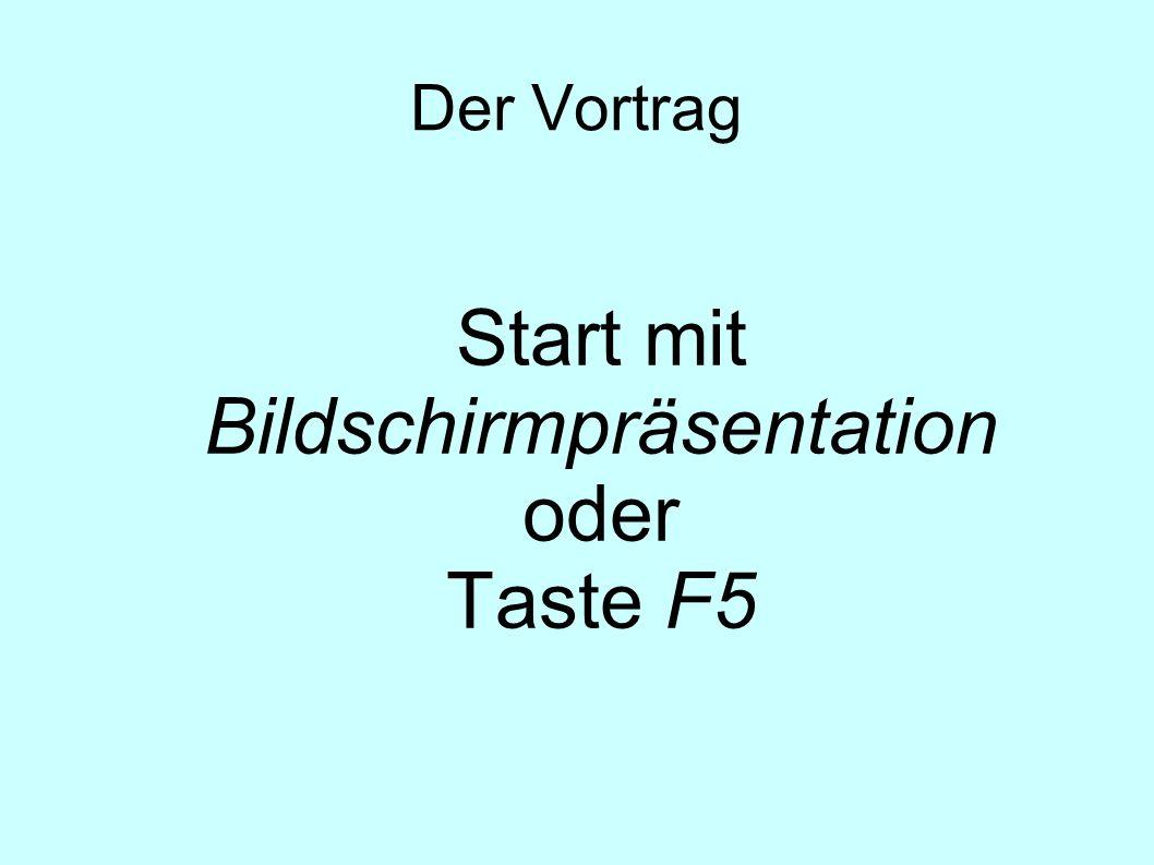 Start mit Bildschirmpräsentation oder Taste F5