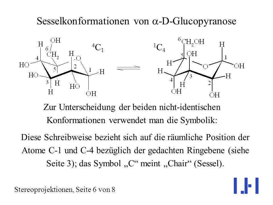 Sesselkonformationen von a-D-Glucopyranose