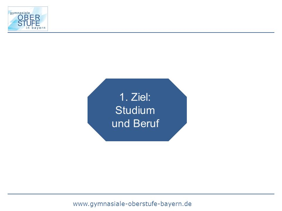 1. Ziel: Studium und Beruf