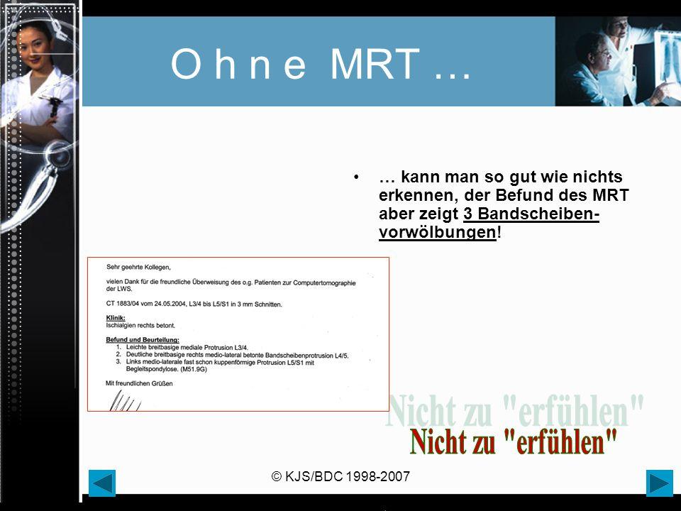 O h n e MRT … Nicht zu erfühlen