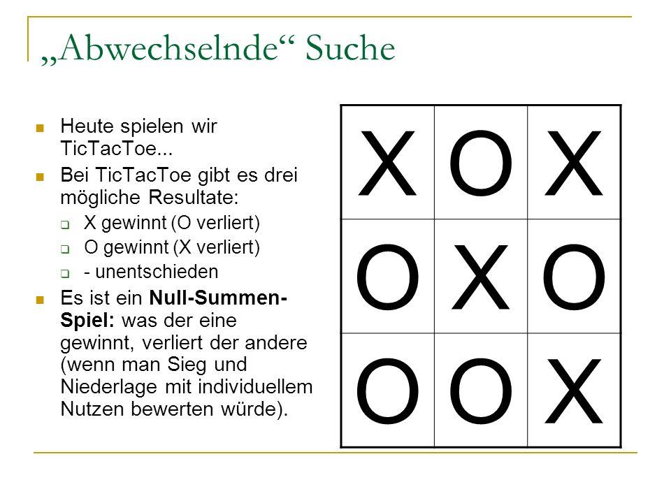 """X O """"Abwechselnde Suche Heute spielen wir TicTacToe..."""