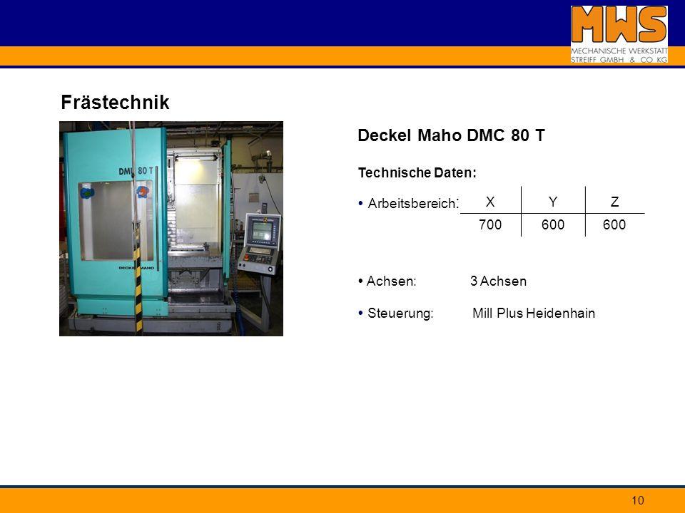 Frästechnik Deckel Maho DMC 80 T Technische Daten:  Arbeitsbereich: X