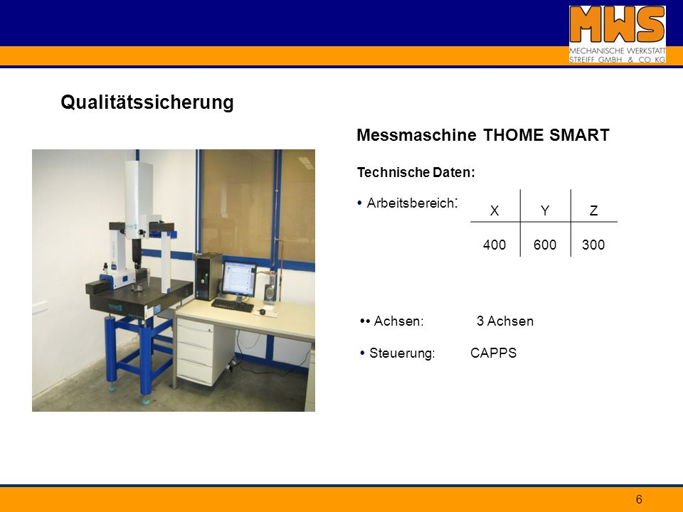 Qualitätssicherung Messmaschine THOME SMART Technische Daten: