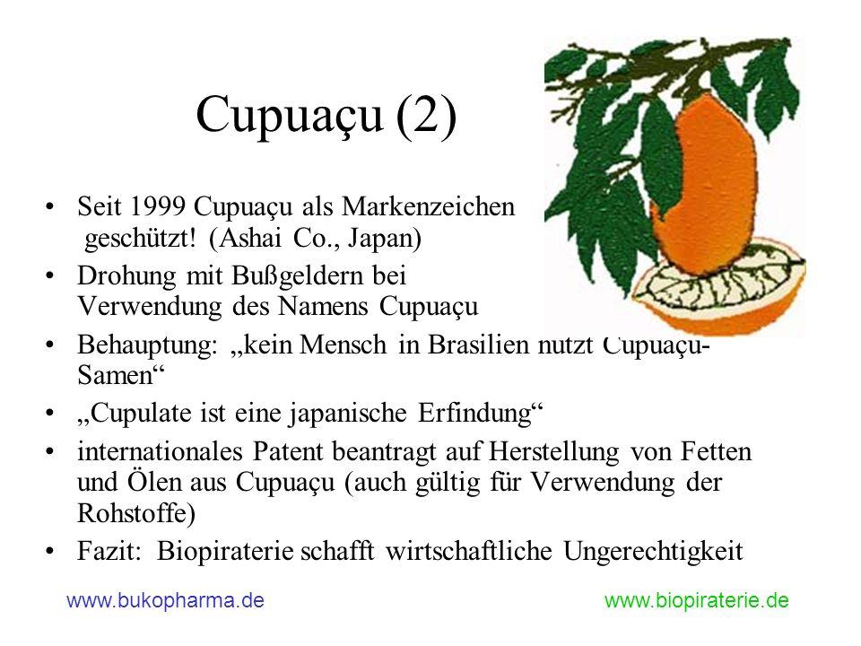Cupuaçu (2) Seit 1999 Cupuaçu als Markenzeichen geschützt! (Ashai Co., Japan) Drohung mit Bußgeldern bei Verwendung des Namens Cupuaçu.