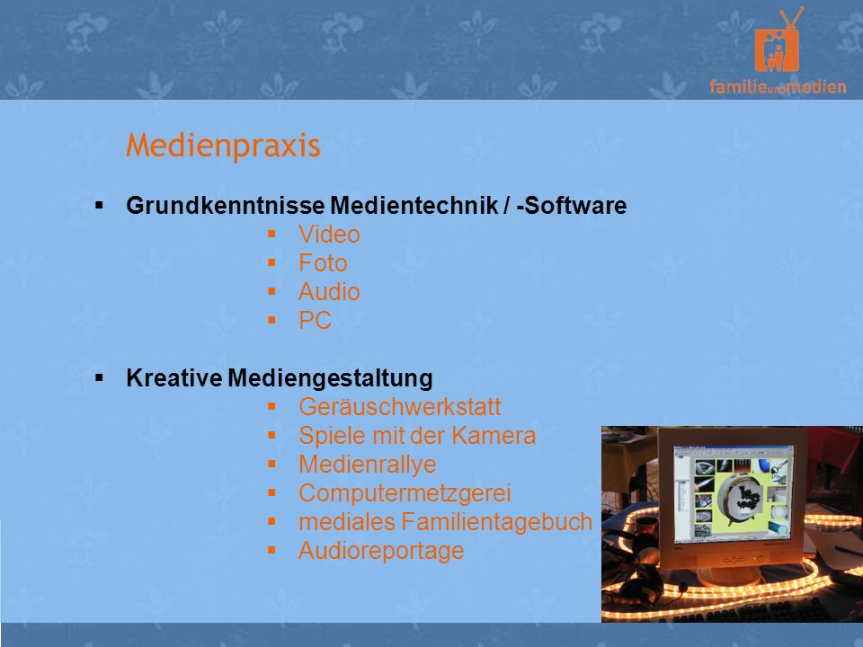 Medienpraxis Grundkenntnisse Medientechnik / -Software Video Foto