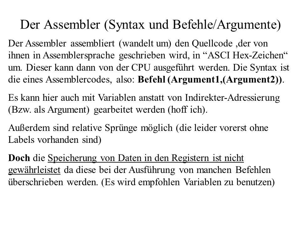 Der Assembler (Syntax und Befehle/Argumente)