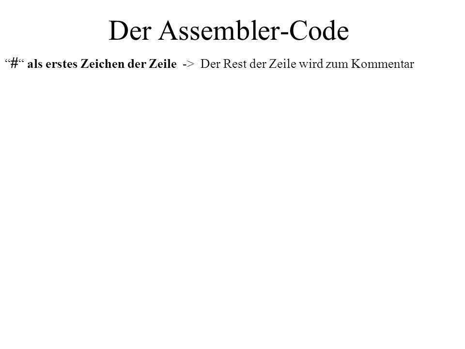 Der Assembler-Code # als erstes Zeichen der Zeile -> Der Rest der Zeile wird zum Kommentar