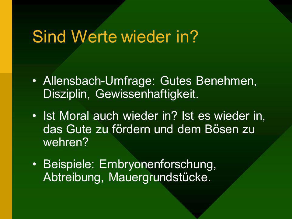 Sind Werte wieder in Allensbach-Umfrage: Gutes Benehmen, Disziplin, Gewissenhaftigkeit.