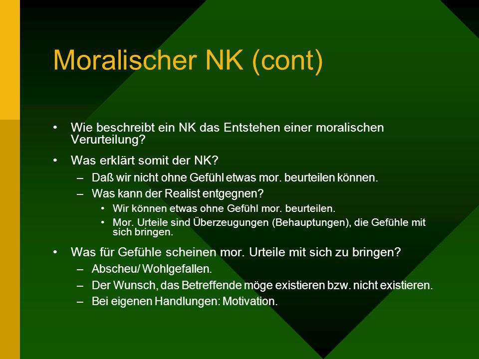 Moralischer NK (cont) Wie beschreibt ein NK das Entstehen einer moralischen Verurteilung Was erklärt somit der NK