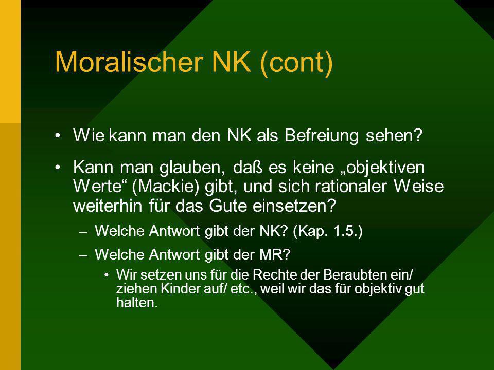 Moralischer NK (cont) Wie kann man den NK als Befreiung sehen