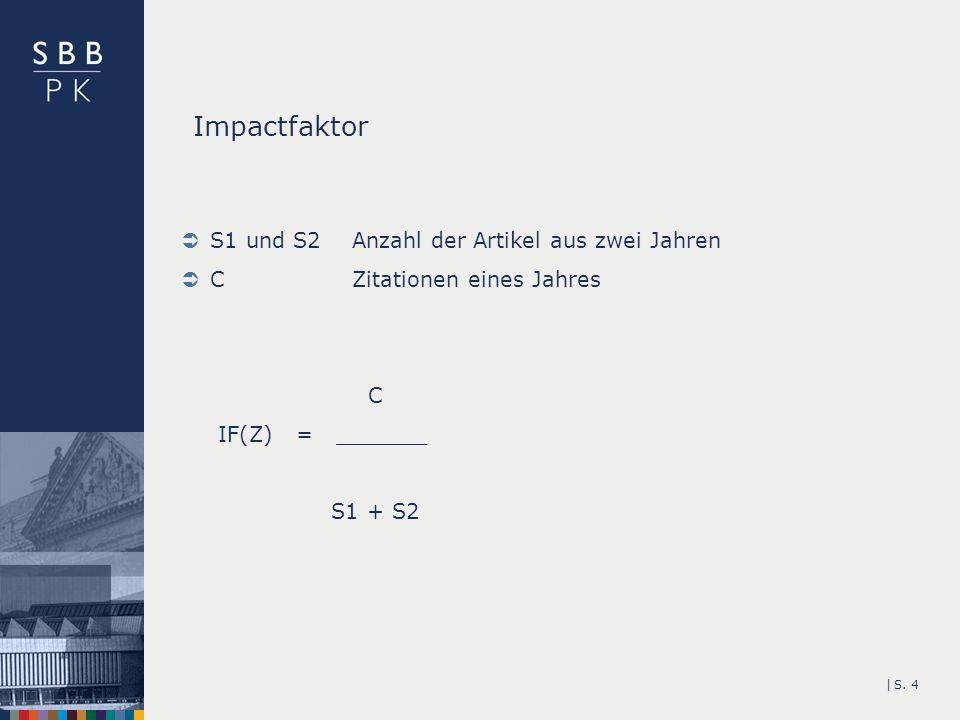 Impactfaktor S1 und S2 Anzahl der Artikel aus zwei Jahren