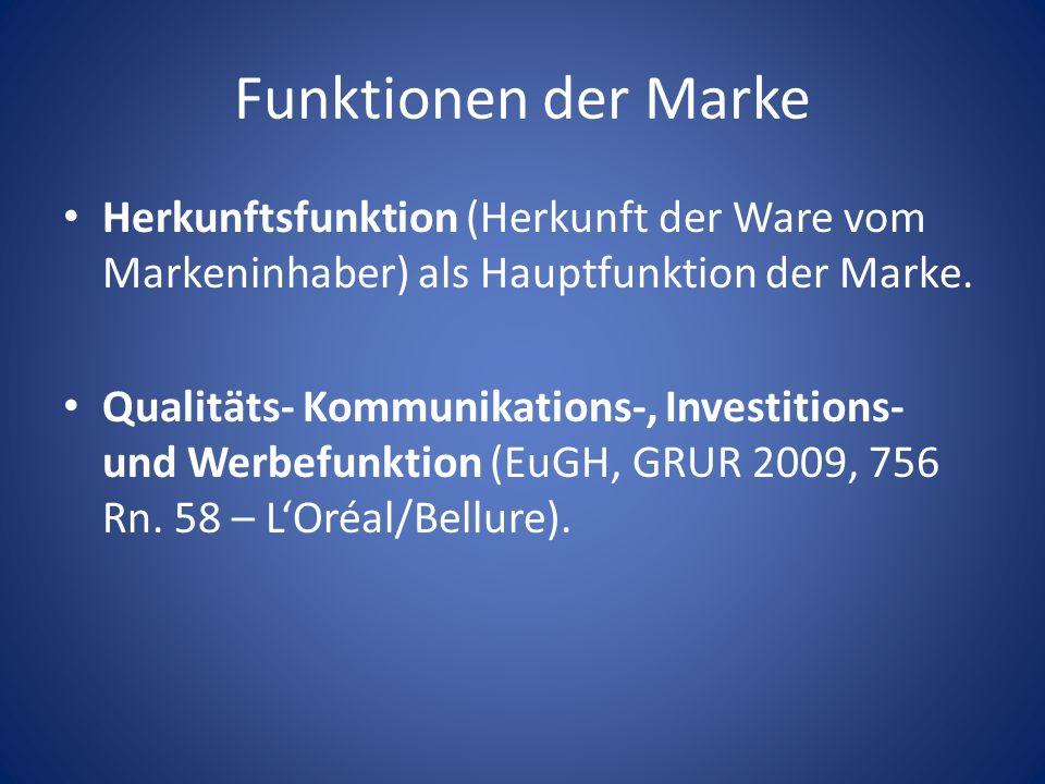 Funktionen der MarkeHerkunftsfunktion (Herkunft der Ware vom Markeninhaber) als Hauptfunktion der Marke.