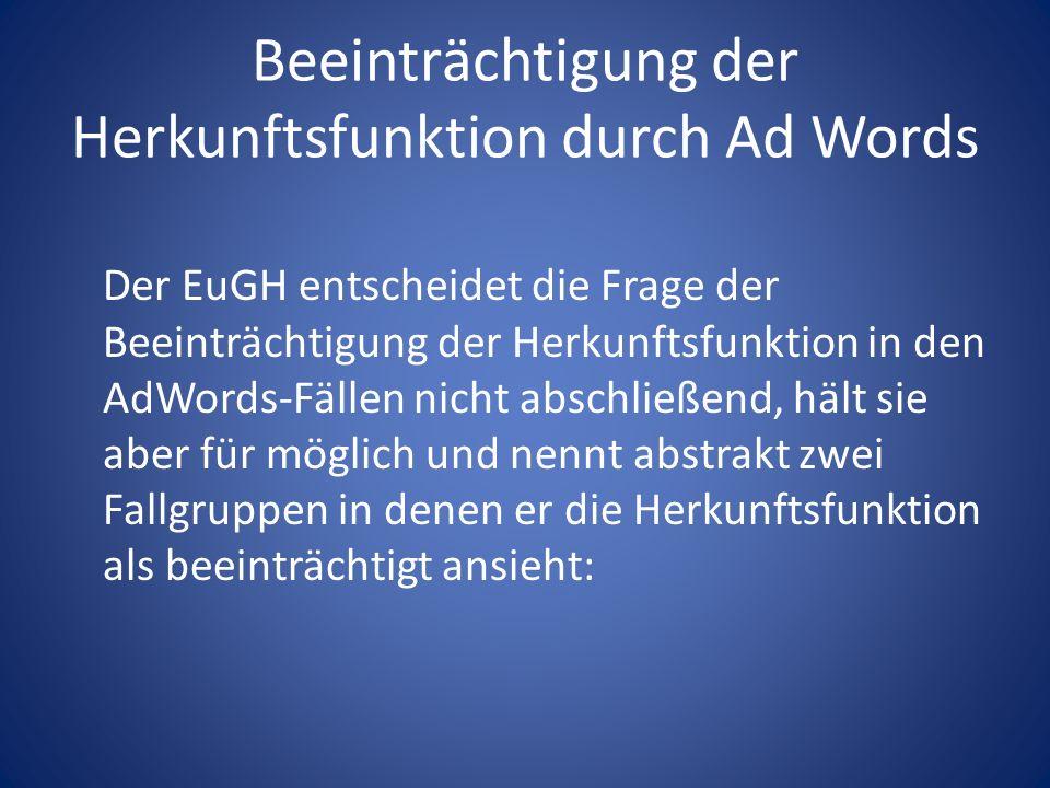 Beeinträchtigung der Herkunftsfunktion durch Ad Words