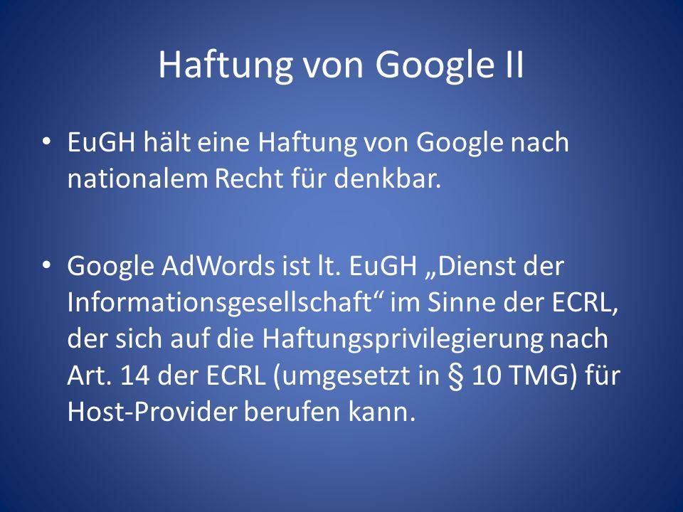 Haftung von Google II EuGH hält eine Haftung von Google nach nationalem Recht für denkbar.