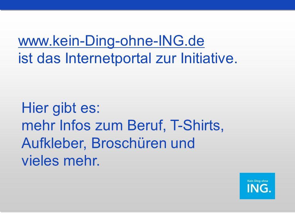 www.kein-Ding-ohne-ING.de ist das Internetportal zur Initiative.