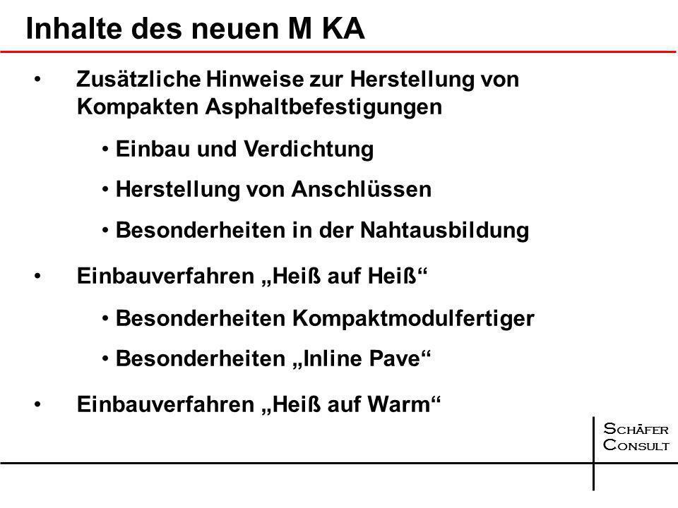 Inhalte des neuen M KA Zusätzliche Hinweise zur Herstellung von Kompakten Asphaltbefestigungen. Einbau und Verdichtung.