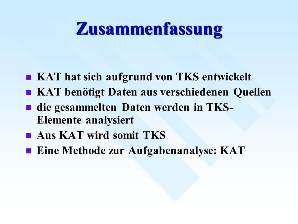 Zusammenfassung KAT hat sich aufgrund von TKS entwickelt