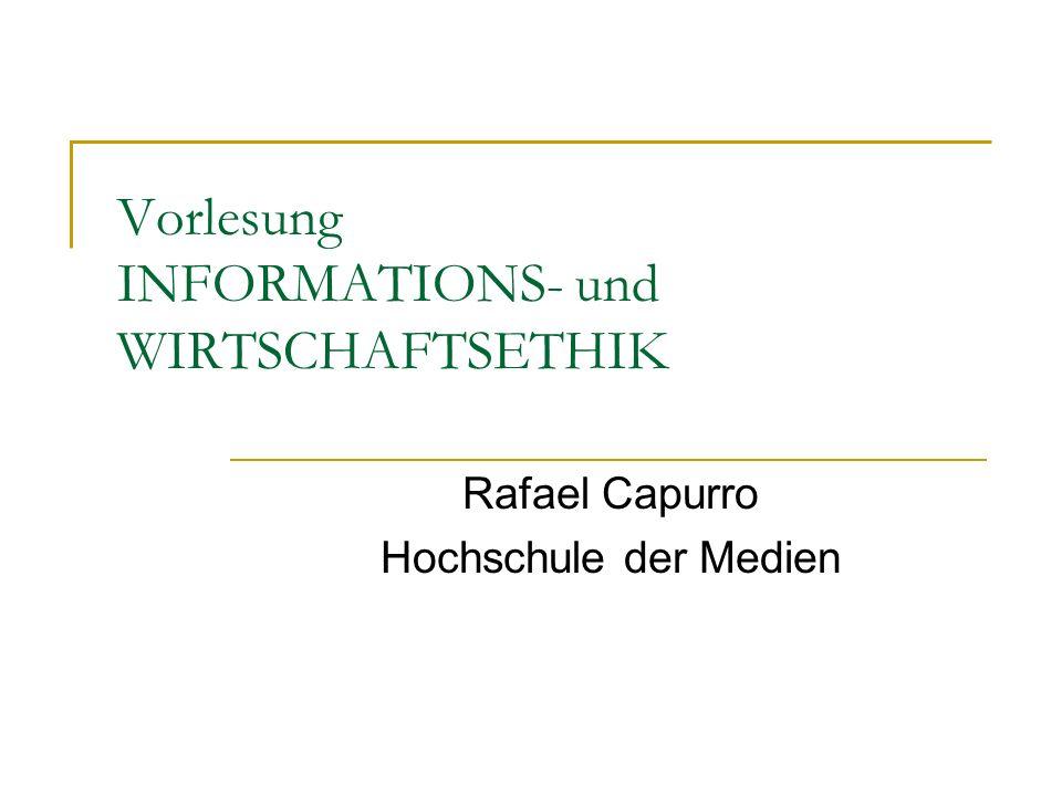 Vorlesung INFORMATIONS- und WIRTSCHAFTSETHIK