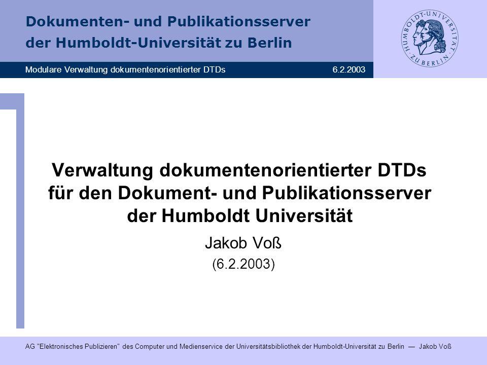 Verwaltung dokumentenorientierter DTDs für den Dokument- und Publikationsserver der Humboldt Universität