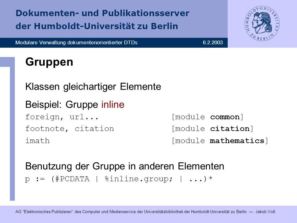 Gruppen Klassen gleichartiger Elemente Beispiel: Gruppe inline