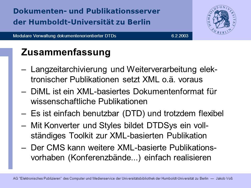 Zusammenfassung Langzeitarchivierung und Weiterverarbeitung elek-tronischer Publikationen setzt XML o.ä. voraus.