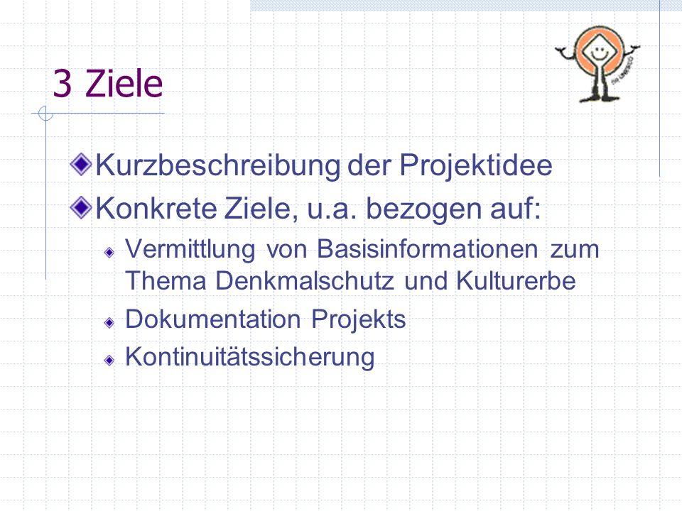 3 Ziele Kurzbeschreibung der Projektidee