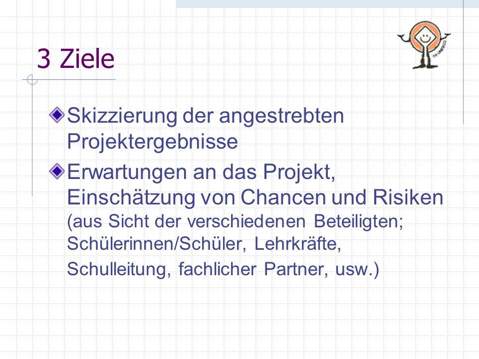 3 Ziele Skizzierung der angestrebten Projektergebnisse