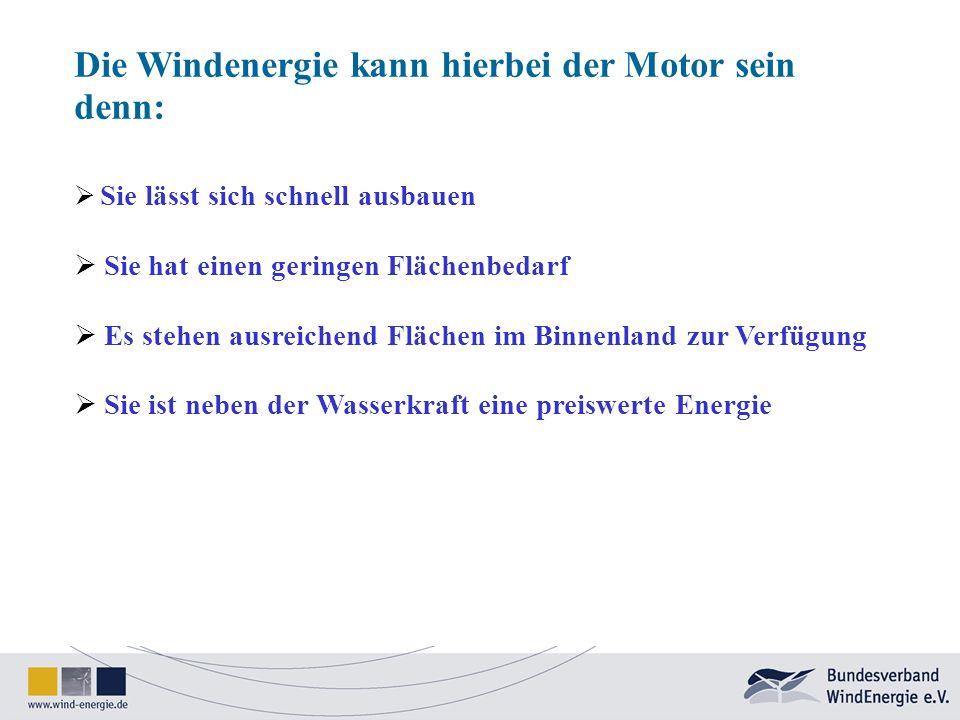 Die Windenergie kann hierbei der Motor sein denn: