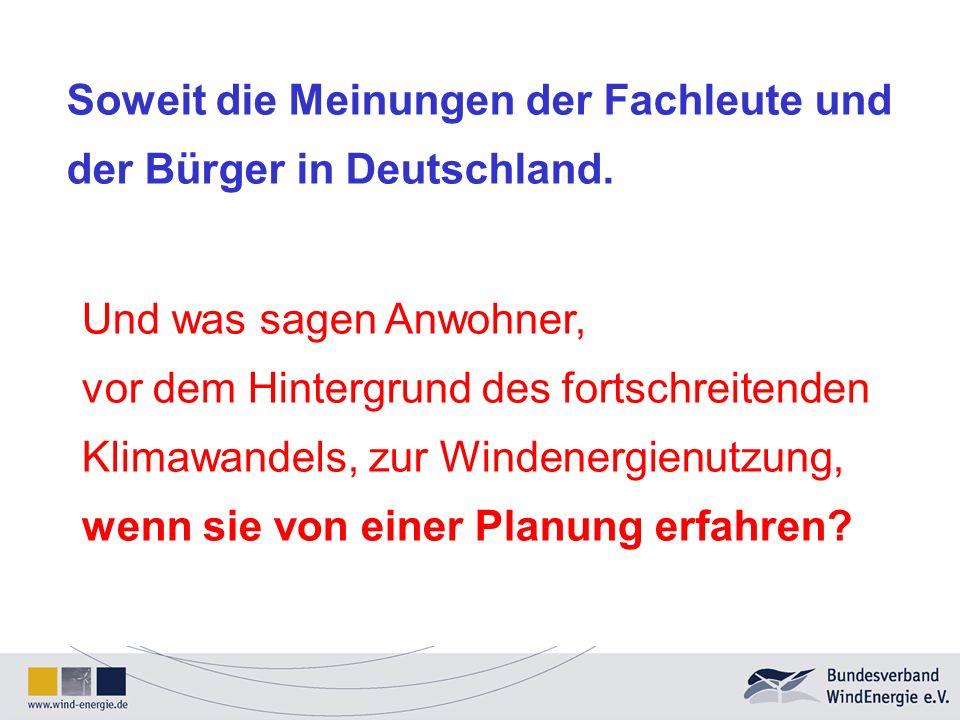 Soweit die Meinungen der Fachleute und der Bürger in Deutschland.