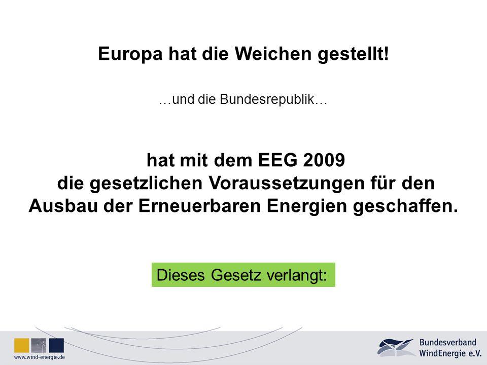 Europa hat die Weichen gestellt!