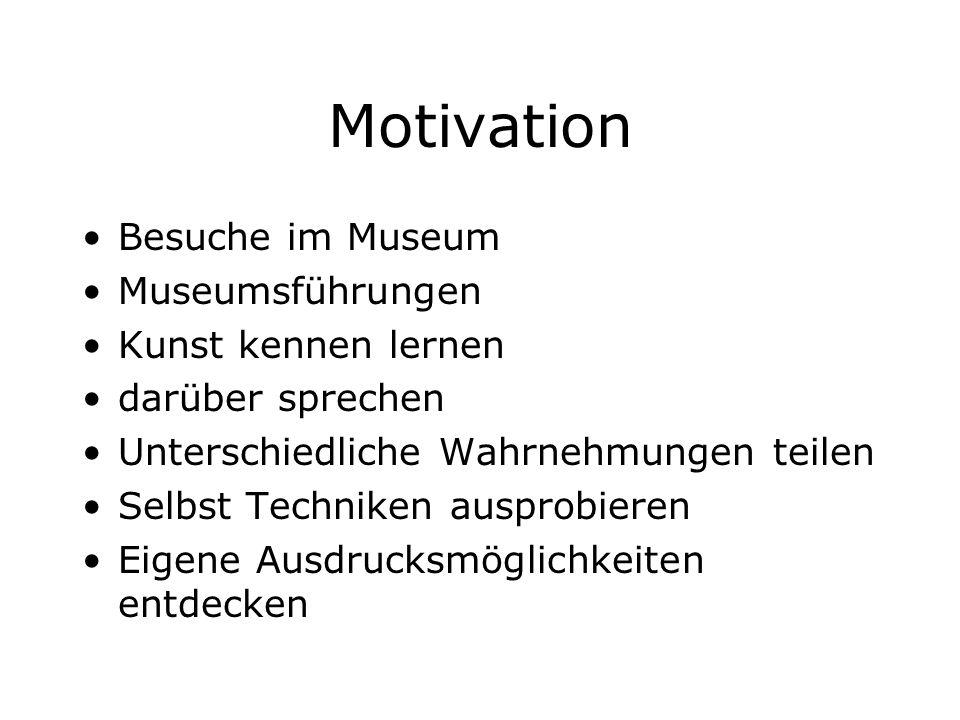 Motivation Besuche im Museum Museumsführungen Kunst kennen lernen