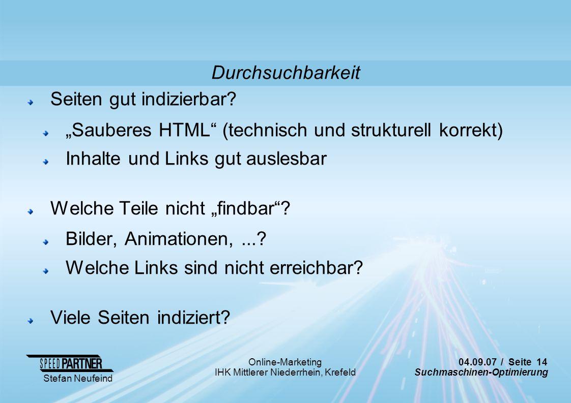 """Durchsuchbarkeit Seiten gut indizierbar """"Sauberes HTML (technisch und strukturell korrekt) Inhalte und Links gut auslesbar."""