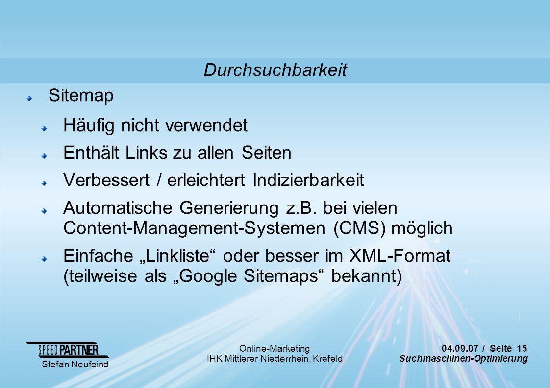 Durchsuchbarkeit Sitemap. Häufig nicht verwendet. Enthält Links zu allen Seiten. Verbessert / erleichtert Indizierbarkeit.