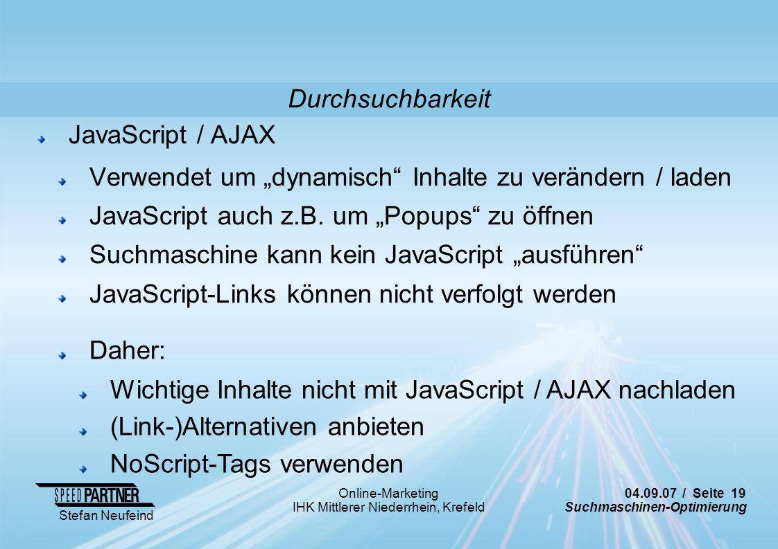 """Durchsuchbarkeit JavaScript / AJAX. Verwendet um """"dynamisch Inhalte zu verändern / laden. JavaScript auch z.B. um """"Popups zu öffnen."""