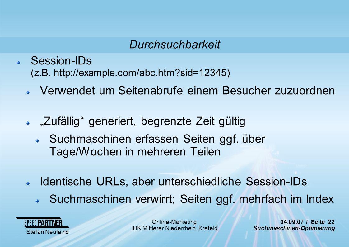 Durchsuchbarkeit Session-IDs (z.B. http://example.com/abc.htm sid=12345) Verwendet um Seitenabrufe einem Besucher zuzuordnen.