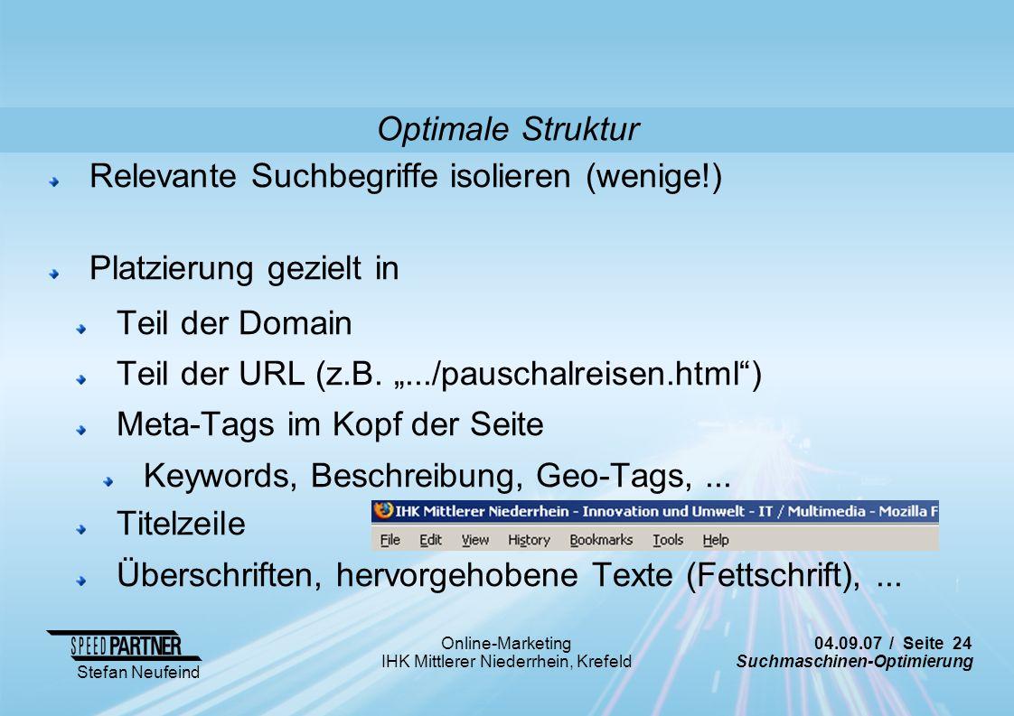 Optimale Struktur Relevante Suchbegriffe isolieren (wenige!) Platzierung gezielt in. Teil der Domain.