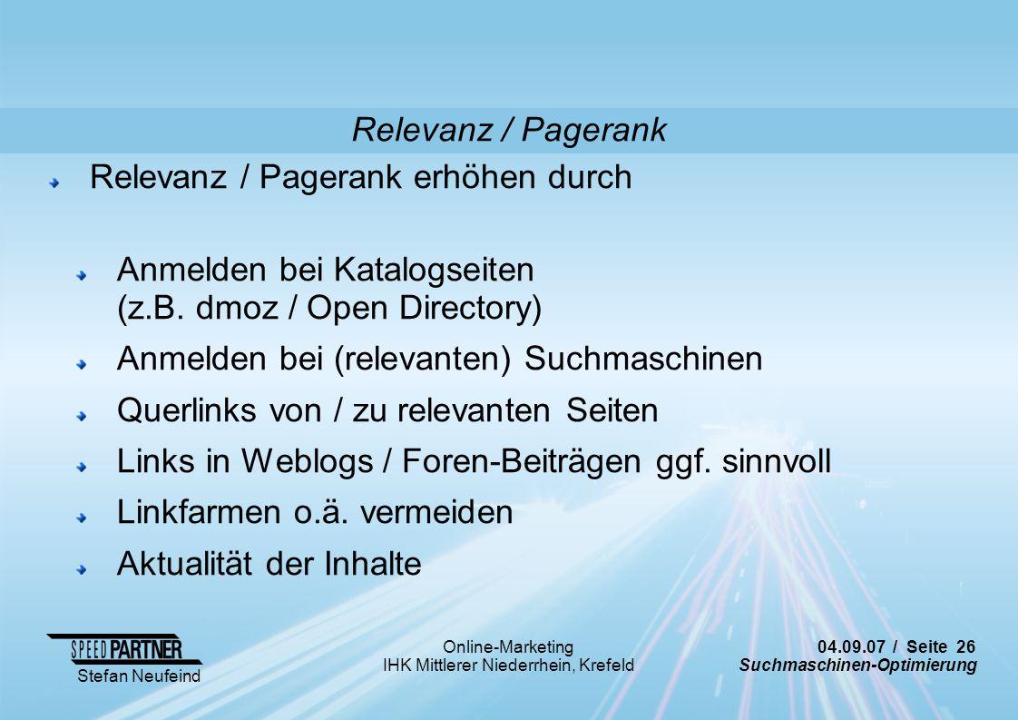 Relevanz / Pagerank Relevanz / Pagerank erhöhen durch. Anmelden bei Katalogseiten (z.B. dmoz / Open Directory)