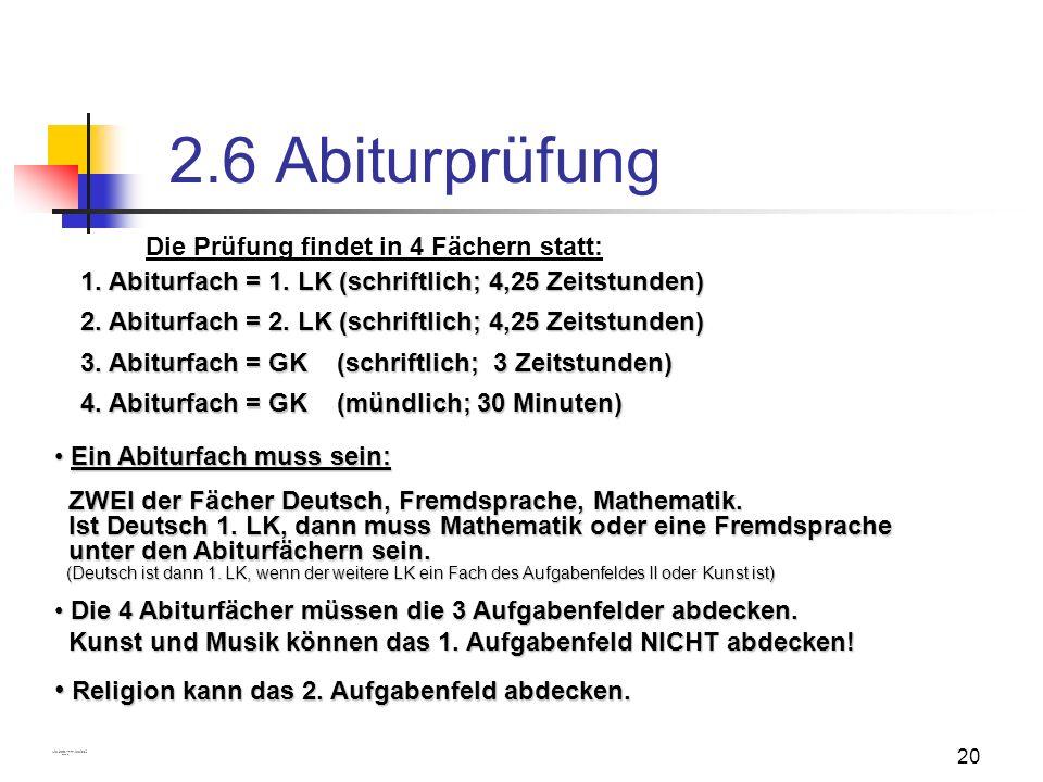 2.6 Abiturprüfung Religion kann das 2. Aufgabenfeld abdecken.