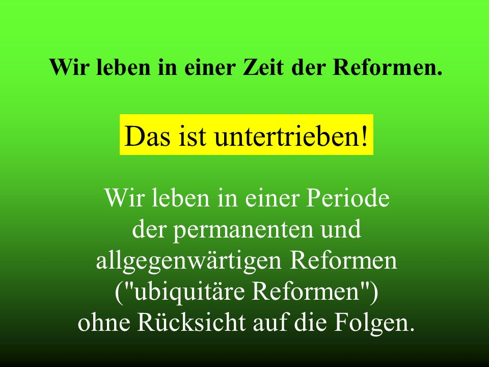 Wir leben in einer Zeit der Reformen.