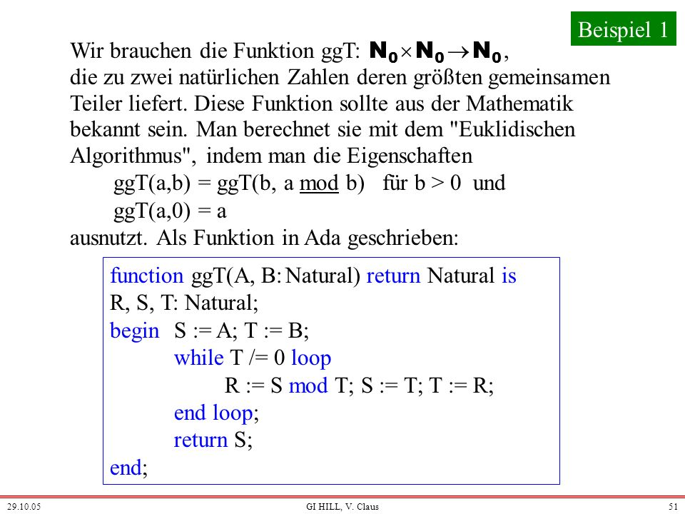 ggT(a,b) = ggT(b, a mod b) für b > 0 und ggT(a,0) = a