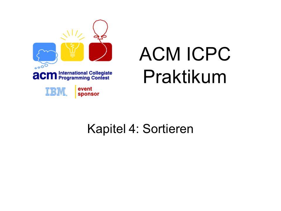 ACM ICPC Praktikum Kapitel 4: Sortieren