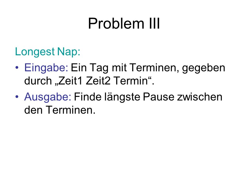 Problem III Longest Nap: