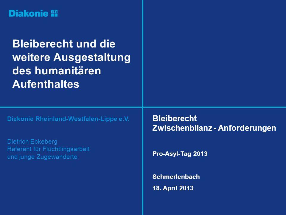 Bleiberecht und die weitere Ausgestaltung des humanitären Aufenthaltes