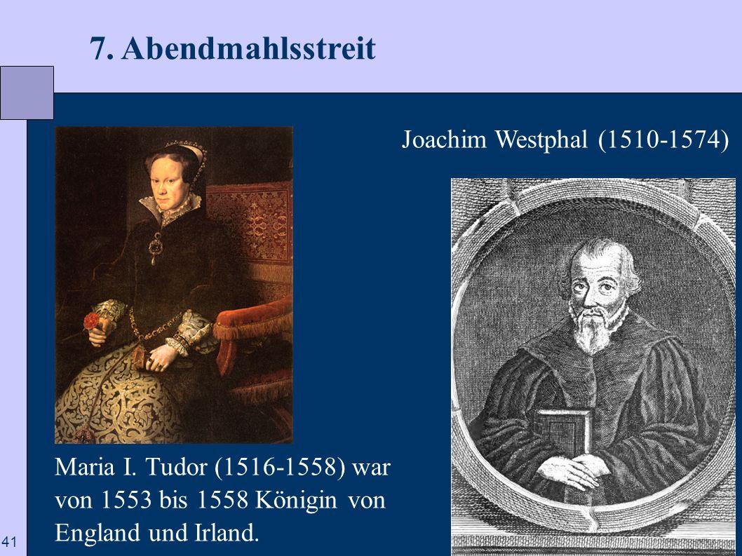 7. Abendmahlsstreit Joachim Westphal (1510-1574)