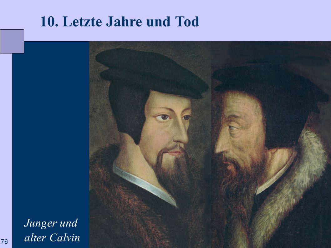 10. Letzte Jahre und Tod Junger und alter Calvin