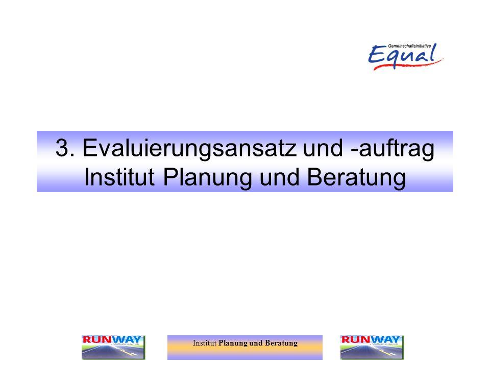 3. Evaluierungsansatz und -auftrag Institut Planung und Beratung