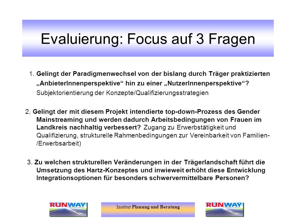 Evaluierung: Focus auf 3 Fragen