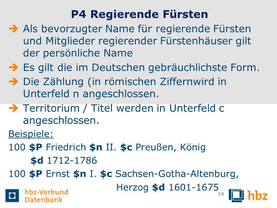 P4 Regierende Fürsten Als bevorzugter Name für regierende Fürsten und Mitglieder regierender Fürstenhäuser gilt der persönliche Name.