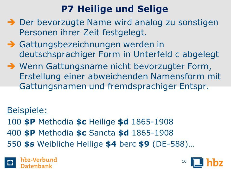 P7 Heilige und Selige Der bevorzugte Name wird analog zu sonstigen Personen ihrer Zeit festgelegt.